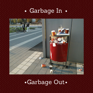 Garbage In