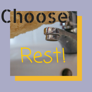 Choose Rest