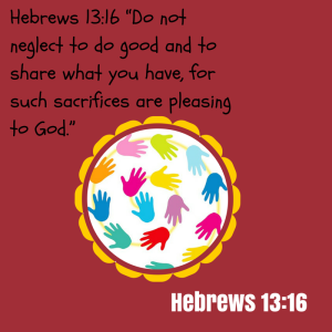 "Hebrews 13_16 ""Do not neglect to do good"
