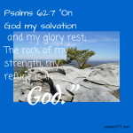 """Psalms 62_7 """"On God my salvation and my-2"""
