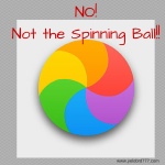 NO!Not the Spinning Ball!!