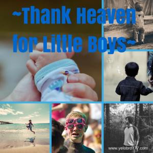 ~Thank Heavens for Little Boys~-2