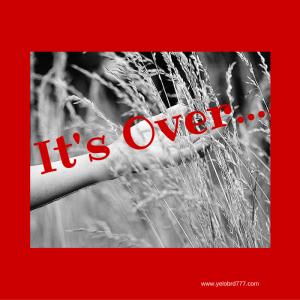 It's Over....
