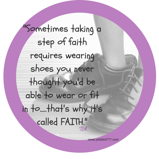 sometimes-taking-a-step-of-faith-requires-wearing-shoes-you-never-thought-youd-be-able-to-wear-or-fit-in-to-thats-why-its-called-faith-2