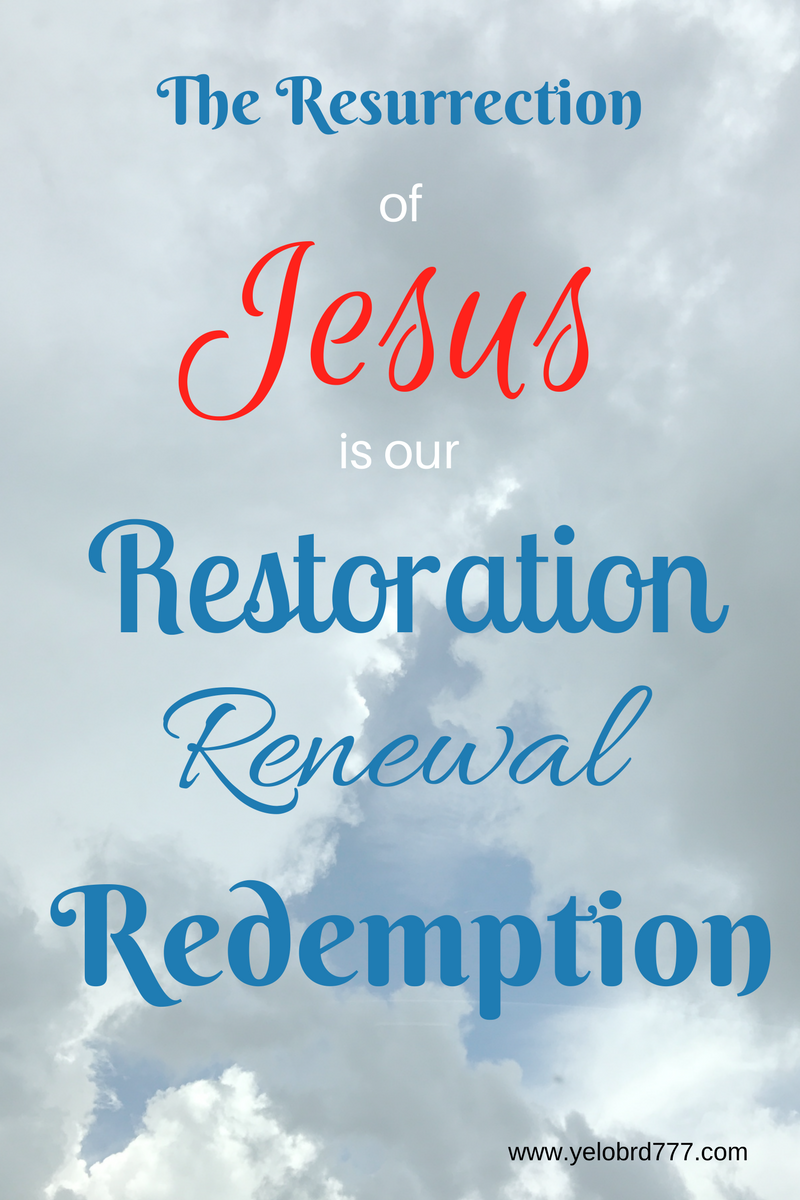 His Resurrection is our……
